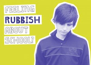 Feeling rubbish about school?