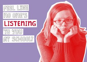 Feel like no one's listening to you at school?